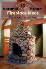 15 natural stone fireplace ideas for a warm winter zoomzee org