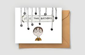 it is your birthday card the office birthday card dwight