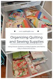 organizing the sewing room a quilting life a quilt blog