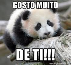 gosto muito de ti sad panda meme generator