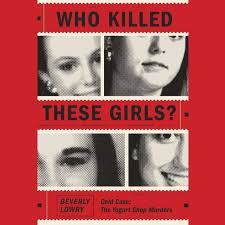 download who killed these girls audiobook by beverly lowry for