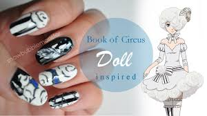 book of circus u2022 doll inspired nails snowbubblemonster youtube