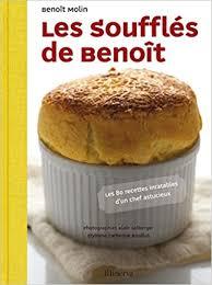 cuisine tv les desserts de benoit amazon fr les soufflés de benoît benoît molin catherine