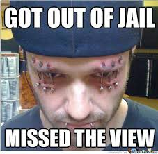 Jail Meme - out of jail missed the view by serkan meme center