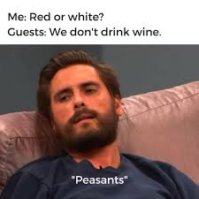 For Me Meme - 25 of the best wine memes ever created