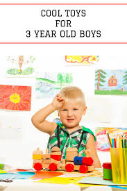 cool toys for 3 year boys in 2017 what to buy a 3 year
