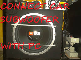 best home theater subwoofer 2011 connect car subwoofer in home with your computer using a psu