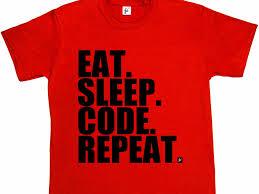 why one programmer hates the popular u0027eat sleep code repeat u0027 t
