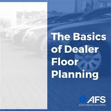 the basics of dealer floor planning auto finance solutions