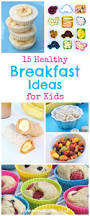 15 healthy breakfast ideas for kids eats amazing