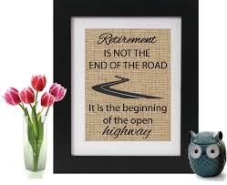 Gifts For A New Home Retirement Is Not The End Of The Road Burlap Print