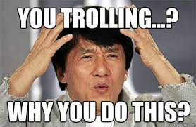 Trolling Meme - you trolling why you do this az meme funny memes funny pictures