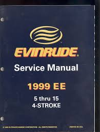 1999 omc evinrude service manual 5 thru 15 4 stroke 787022