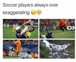 Soccer Player Meme - soccer players always over exaggerating dank meme on me me