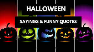 best halloween sayings creepy quotes about halloween happy