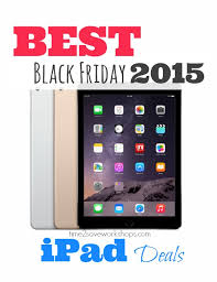 best black friday ipad air 2 deals best black friday ipad deals 2015 kasey trenum