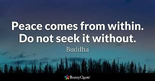 Seeking Que Significa Peace Comes From Within Do Not Seek It Without Buddha