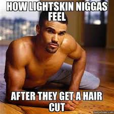 Niggas Be Like Meme - light skin nigga be like
