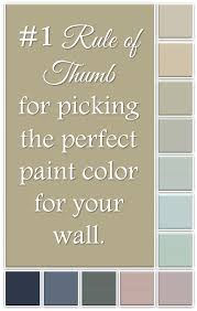 Wall Colors 2015 by The 1 Rule Of Thumb For Picking The Right Paint Color For Your