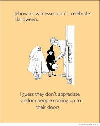 Sexy Halloween Meme - jehovah s witnesses don t celebrate halloween weknowmemes