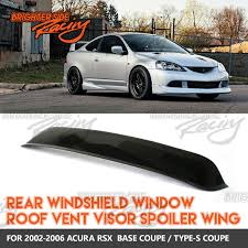 jdm acura rsx made for 02 06 acura rsx 1pc jdm rear window roof spoiler sun