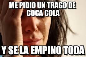 Memes Coca Cola - me pidio un trago de coca cola on memegen