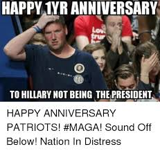Anniversary Meme - happy 1yr anniversary to hillary not being the president happy