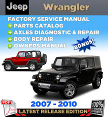 2010 jeep wrangler service manual jeep wrangler jk 2007 2008 2009 2010 service repair manual