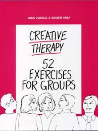 creative therapy 52 exercises for groups eugene shea jane