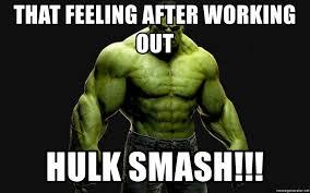 Hulk Smash Meme - that feeling after working out hulk smash incrediblehulk meme