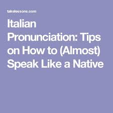 best 25 italian pronunciation ideas on pinterest learn italian