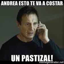 Meme Andrea - andrea esto te va a costar un pastizal i will find you meme