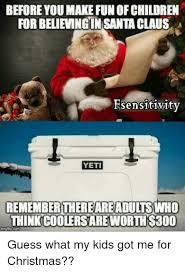 Santa Claus Meme - before you make fun ofchildren forbelievingin santa claus a
