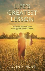 life u0027s greatest lesson allen r hunt 9781937509583 amazon com