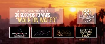 lyric video template 8 30 seconds to mars walk on water download