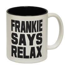novelty coffee mugs frankie says relax tea coffee mug novelty 1980s eighties 80s