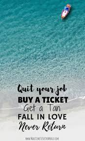 Love And Ocean Quotes by 75 Inspirational Travel Quotes To Fuel Your Wanderlust