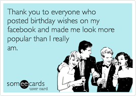 birthday ecards thank you to everyone who posted birthday wishes on my and