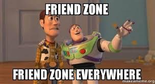 Friendzone Meme - friend zone friend zone everywhere buzz and woody toy story meme