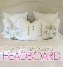 How To Make Headboard Livelovediy How To Make An Upholstered Headboard With A Drop Cloth