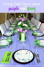 dining table decor ideas purple and green toot sweet 4 two