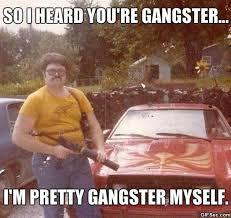 Funny Gangster Meme - gangsta jokeitup com