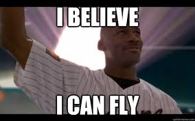 I Believe I Can Fly Meme - i believe i can fly space jam mj quickmeme