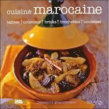 cuisine marocaine classement la cuisine marocaine broché martine lizambard achat livre