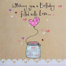 wishing you a birthday filled with love card karenza paperie