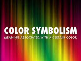 Color Symbolism by Color Symbolism By Kendall Confer