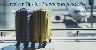 traveling tips images 10 caregiver tips for traveling with alzheimer 39 s jpg