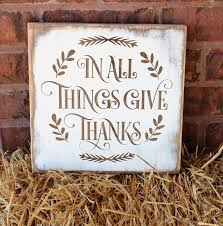 in all things give thanks wood sign thanksgiving decor fall