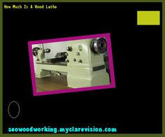 one way wood lathe 154333 woodworking plans and projects