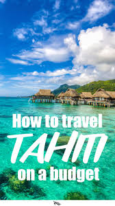 Mississippi traveling on a budget images Travelettes how to visit tahiti on a budget jpg